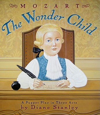 Mozart: The Wonder Child By Stanley, Diane
