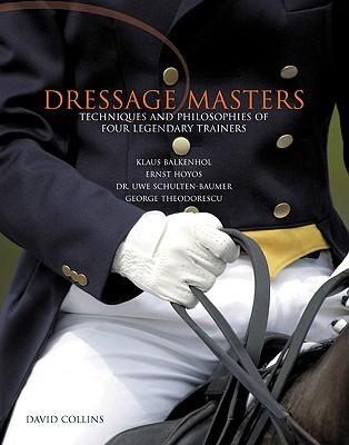 Dressage Masters By Balkenhol, Klaus/ Hoyos, Ernst/ Schulten-baumer, Uwe/ Theodorescu, George